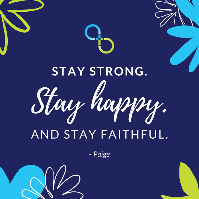 Stay strong, stay happy, stay faithful quote.